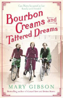 Bourbon Creams and Tattered Dreams av Mary Gibson (Innbundet)