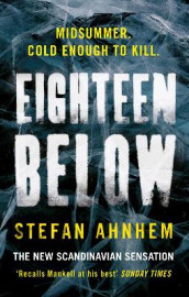 Eighteen Below av Stefan Ahnhem (Innbundet)