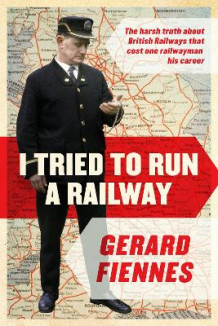 I Tried to Run a Railway av Gerard Fiennes (Innbundet)
