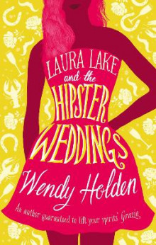 Laura Lake and the Hipster Weddings av Wendy Holden (Innbundet)
