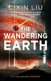 The Wandering Earth av Cixin Liu (Innbundet)