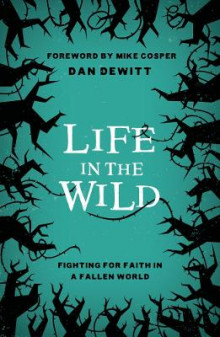 Life in the Wild av Dan DeWitt (Heftet)