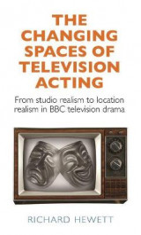 Omslag - The Changing Spaces of Television Acting
