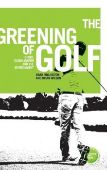 The Greening of Golf av Brad Millington og Brian Wilson (Innbundet)