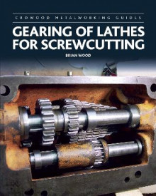 Gearing of Lathes for Screwcutting av Brian Wood (Innbundet)