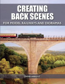 Creating Back Scenes for Model Railways and Dioramas av David Wright (Heftet)