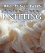 Omslag - Translating Between Hand and Machine Knitting