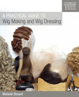 Omslag - A Practical Guide to Wig Making and Wig Dressing