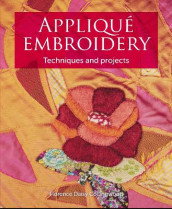 Applique Embroidery av Florence Daisy Collingwood (Heftet)