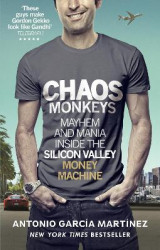 Omslag - Chaos monkeys - inside the silicon valley money machine