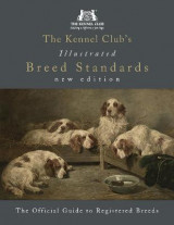 Omslag - The Kennel Club's Illustrated Breed Standards: The Official Guide to Registered Breeds
