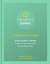 Omslag - The Modern Baker: A New Way to Bake Cakes, Biscuits and Breads