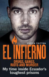 Omslag - El Infierno: Drugs, Gangs, Riots and Murder