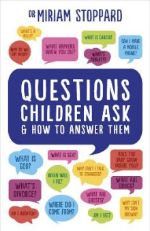 Questions Children Ask and How to Answer Them av Miriam Stoppard (Heftet)