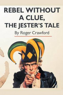 Rebel Without a Clue, the Jester's Tale av Roger Crawford (Heftet)