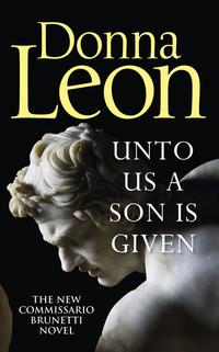 Unto Us a Son Is Given av Donna Leon (Innbundet)