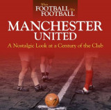 Omslag - When Football Was Football: Manchester United: A Nostalgic Look at a Century of the Club 2015