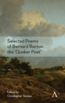 Selected Poems of Bernard Barton, the 'Quaker Poet' av Christopher Stokes (Innbundet)