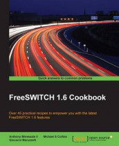 FreeSWITCH 1.6 Cookbook av Michael S. Collins, Giovanni Maruzzelli og Anthony Minessale II (Heftet)
