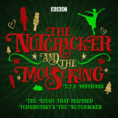 The Nutcracker and the Mouse King av E.T.A. Hoffmann og Brian Sibley (Lydbok-CD)