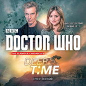 Doctor Who: Deep Time av Trevor Baxendale (Lydbok-CD)