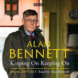Omslag - Alan Bennett: Keeping on Keeping on