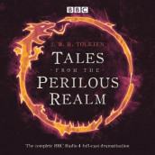 Tales from the Perilous Realm av Brian Sibley og J. R. R. Tolkien (Lydbok-CD)