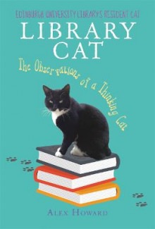 Library Cat: The Observations of a Thinking Cat av Alex Howard (Innbundet)