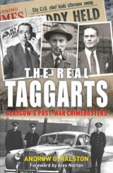 Omslag - The Real Taggarts: Glasgow's Post-War Crimebusters