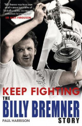 Omslag - Keep Fighting: The Billy Bremner Story