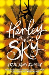Harley in the Sky av Akemi Dawn Bowman (Heftet)