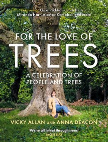 For the Love of Trees av Vicky Allan og Anna Deacon (Innbundet)