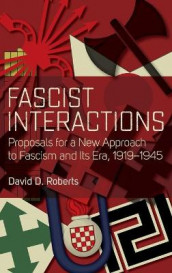 Fascist Interactions av David D. Roberts (Innbundet)