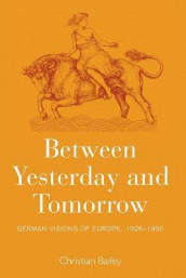 Between Yesterday and Tomorrow av Christian Bailey (Heftet)