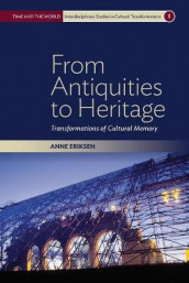 From Antiquities to Heritage av Anne Eriksen (Heftet)