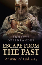 Escape from the Past: At Witches' End: Book 3 av Annette Oppenlander (Heftet)