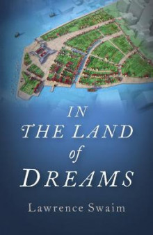 In the Land of Dreams av Lawrence Swaim (Heftet)