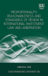 Omslag - Proportionality, Reasonableness and Standards of Review in International Investment Law and Arbitration