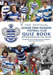 The Official Queens Park Rangers Football Club Quiz Book av Chris Cowlin og Kevin Snelgrove (Heftet)