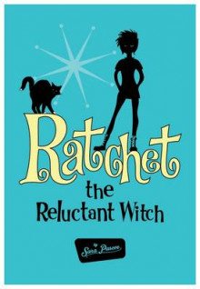 Ratchet the Reluctant Witch av Sara Pascoe (Heftet)