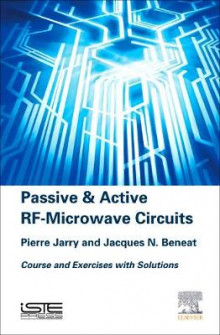 Passive and Active RF-Microwave Circuits av Pierre Jarry og Jacques Beneat (Innbundet)