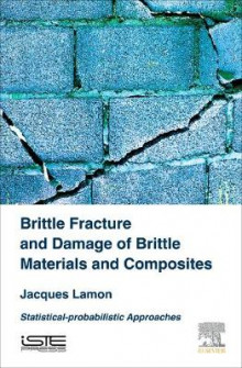Brittle Fracture and Damage for Brittle Materials and Composites av Jacques Lamon (Innbundet)