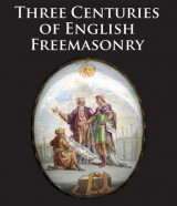 Omslag - Three Centuries of English Freemasonary