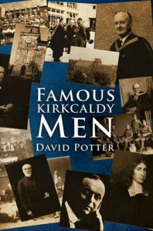 Famous Kirkcaldy Men av David Potter (Innbundet)