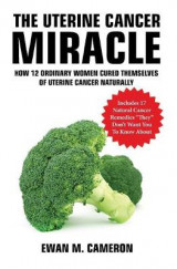 Omslag - The Uterine Cancer Miracle