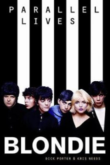 Blondie: Parallel Lives Revised Edition av Dick Porter og Kris Needs (Heftet)