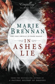 In Ashes Lie av Marie Brennan (Heftet)