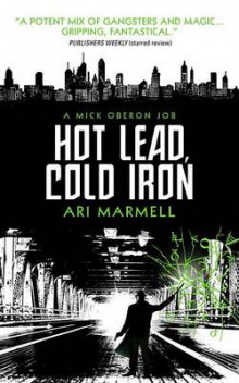 Hot Lead, Cold Iron av Ari Marmell (Heftet)
