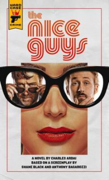 The Nice Guys: The Official Movie Novelization av Charles Ardai, Shane Black og Anthony Bagarozzi (Heftet)