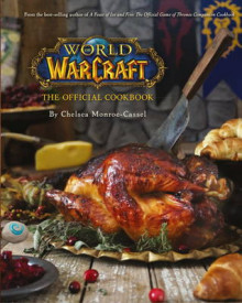World of Warcraft the Official Cookbook av Chelsea Monroe-Cassel (Innbundet)